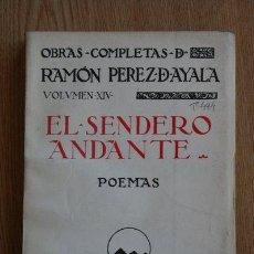 Libros antiguos: EL SENDERO ANDANTE. MOMENTOS.- EPÍSTOLAS.- MODOS.- EPIGRAMAS REDONDELAS.- DITIRAMBOS.-.... Lote 24086196