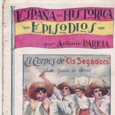 Libros antiguos: ESPAÑA HISTORICA EPISODIOS POR ANTONIO PAREJA Nº 4 EL CORPUS DE ELS SEGADORS 1640 LIBRO DE 1900. Lote 24101465