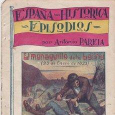 Libros antiguos: ESPAÑA HISTORICA EPISODIOS POR ANTONIO PAREJA Nº 7 EL MONAGUILLO DE LA LATINA 1823 LIBRO DE 1900. Lote 24101508