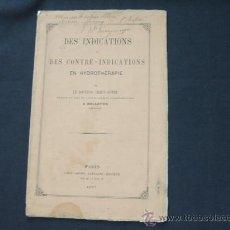 Libros antiguos: DES INDICATIONS ET DES CONTRE-INDICATIONS EN HYDROTHÉRAPIE PAR LE DOCTOR LEROY-DUPRÉ - AÑO 1.867 - . Lote 24113756