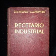 Libros antiguos: RECETARIO NDUSTRIAL. HISCOX Y HOPKINS. GUSTAVO GILI ED. 1934. 1270 PAG. Lote 26991724