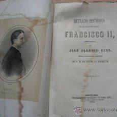 Libros antiguos: RETRATO HISTÓRICO DEL REY DE LAS DOS SICILIAS, FRANCISCO II. RIBÓ (JOSÉ JOAQUÍN). Lote 24130762