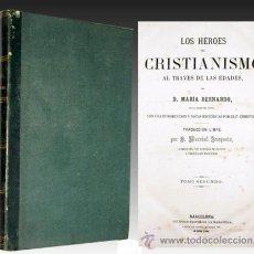 Libros antiguos: 1866 - LOS HEROES DEL CRISTIANISMO - HISTORIA UNIVERSAL - 2 TOMOS. Lote 24153410