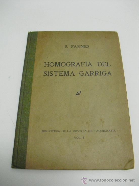 1916 HOMOGRAFIA DEL SISTEMA GARRIGA DE TAQUIGRAFIA (Libros Antiguos, Raros y Curiosos - Ciencias, Manuales y Oficios - Otros)