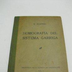 Libros antiguos: 1916 HOMOGRAFIA DEL SISTEMA GARRIGA DE TAQUIGRAFIA. Lote 26361717