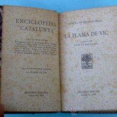 Libros antiguos: LA PLANA DE VIC. GONÇAL DE REPARAZ (FILL). CAPÍTOLS I I II. EDITORIAL BARCINO, 1928.. Lote 24248646
