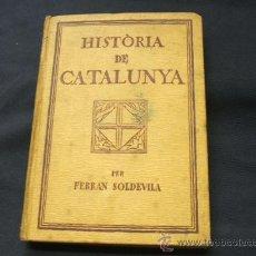 Libros antiguos: HISTÒRIA DE CATALUNYA - FERRAN SOLDEVILA - SEGONA EDICIÓ 1.932 - . Lote 24253363