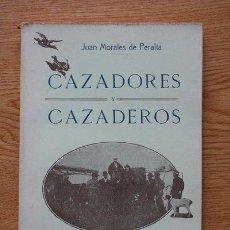 Libros antiguos: CAZADORES Y CAZADEROS. MORALES DE PERALTA (JUAN). Lote 24254879