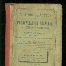 Libros antiguos: METODO PRACTICO DE PRONUNCIACION FRANCESA DE LECTURA Y TRADUCCION. P. B. BORDE. 1891.. Lote 24285903
