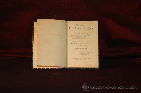 0154- EL LIBRO DE LAS NIÑAS. EDIT LIBRERIA JOSE RUBIO. 1909. JOAQUIN RUBIO Y ORS (Libros Antiguos, Raros y Curiosos - Ciencias, Manuales y Oficios - Otros)