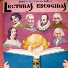 Libros antiguos: LECTURAS ESCOGIDAS EN PROSA Y VERSO. BIBLIOTECA PARA NIÑOS. 1933. Lote 25779646