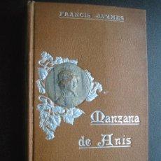 Libros antiguos: MANZANA DE ANÍS. JAMMES, FRANCIS. 1909. E. DOMENECH. Lote 24421856