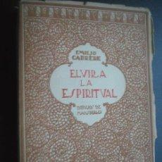 Libros antiguos: ELVIRA LA ESPIRITUAL. CARRERE, EMILIO. MUNDO LATINO APROX 1920. Lote 24424179