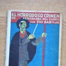 Libros antiguos: EL HORROROSO CRIMEN DE PEÑARANDA DEL CAMPO. NOVELA. BAROJA (PÍO). Lote 24405042