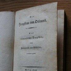 Libros antiguos: DIE JUNGFRAU VON ORLEANS. EINE ROMANTISCHE TRAGODIE. (SIGUE:) MARIA STUART. EIN TRAUERSPIEL.. Lote 24430158