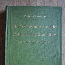 Libros antiguos: EL TÚNEL SUBMARINO DEL ESTRECHO DE GIBRALTAR. (ESTUDIO CIENTÍFICO DE SU POSIBILIDAD). JEVENOIS,PEDRO. Lote 24430916