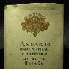 Libros antiguos: ANUARIO INDUSTRIAL Y ARTÍSTICO DE ESPAÑA. 1922 . . Lote 27506849