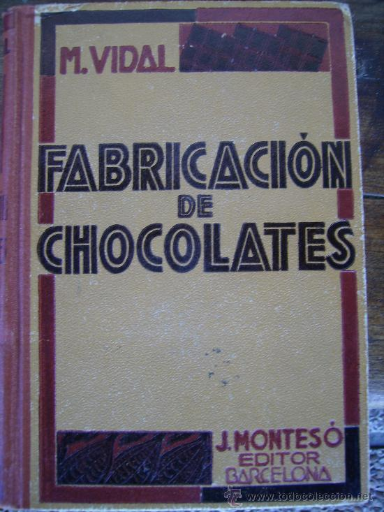 TRATADO MODERNO DE FABRICACION DE CHOCOLATES 1935 306 PGS MAGNIFICO (Libros Antiguos, Raros y Curiosos - Cocina y Gastronomía)