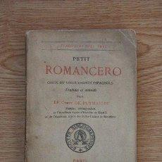Libros antiguos: PETIT ROMANCERO. CHOIX DE VIEUX CHANTS ESPAGNOLS. TRADUITS ET ANNOTÉS PAR… PUYMAIGRE (LE COMTE DE). Lote 24585873