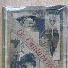Libros antiguos: DE CANTABRIA. LETRAS. ARTES. HISTORIA. SU VIDA ACTUAL.. Lote 24615775