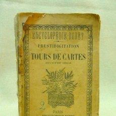 Libros antiguos: LIBRO, MANUAL DE PRESTIDIGITACION, TOURS DE CARTES, ENCYCLOPEDIE RORET, 1912, PARIS, 216 PAGINAS. Lote 24755849