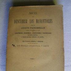 Libros antiguos: ARTE DE DESCUBRIR LOS MANANTIALES. ABATE PARAMELLE. 1902. Lote 26430162