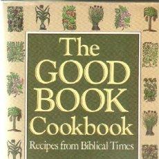 Libri antichi: THE GOOD BOOK COOKBOOK. RECIPES FROM BIBLICAL TIMES (A-COCINA-085). Lote 8461675