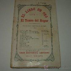 Libros antiguos: EL LIBRO DE ORO O EL TESORO DEL HOGAR.. Lote 43421776