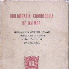 Libros antiguos: BIBLIOGRAFIA CRONOLÓGICA DE BALMES – ANTONI PALAU – 1915. Lote 26572183
