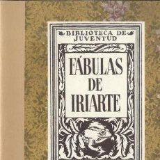 Livres anciens: FÁBULAS DE IRIARTE; BIBLIOTECA DE JUVENTUD (EDICIÓN FACSÍMIL) - OFERTAS DOCABO. Lote 24746813