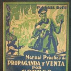 Libros antiguos: MANUAL PRÁCTICO DE PROPAGANDA Y VENTA POR CORREO. (RAFAEL BORI). 1929. 109 PÁG. EDIT. CULTURA.. Lote 24757715