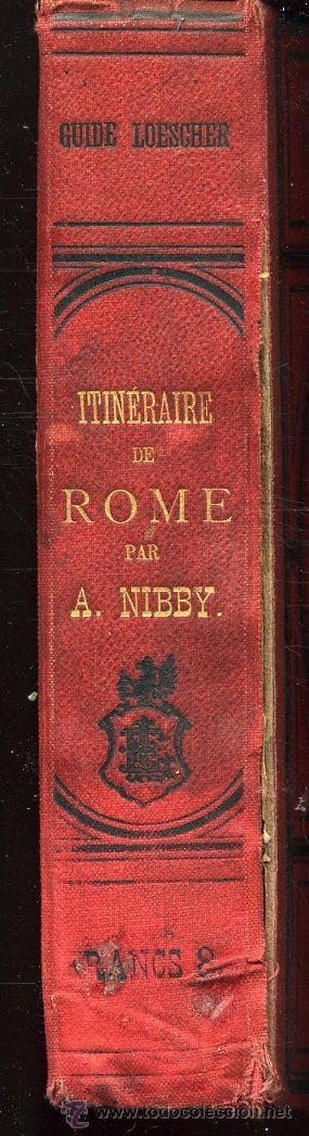 Libros antiguos: Antoine Nibby - Itineraire de Rome et de sus environs - Guide Loescher 1884 - Muy ilustrado. Francés - Foto 2 - 24757709