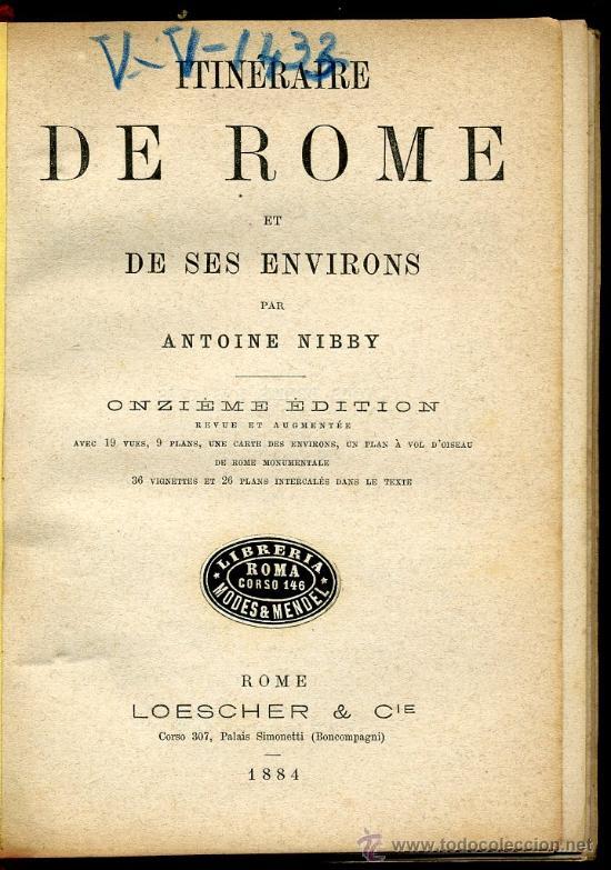 Libros antiguos: Antoine Nibby - Itineraire de Rome et de sus environs - Guide Loescher 1884 - Muy ilustrado. Francés - Foto 3 - 24757709