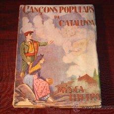 Libros antiguos: 0465- CANÇONS POPULARS DE CATALUNYA (LLETRA I MÚSICA) , BARCELONA, GOST, EJEMPLAR INTONSO. Lote 52497148