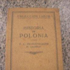 Libros antiguos: HISTORIA DE POLONIA, POR C.L. BRANDENBURGER Y M. LAUBERT - LABOR - ESPAÑA - 1932. Lote 24845978