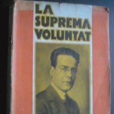 Libros antiguos: LA SUPREMA VOLUNTAT. NAVARRO COSTABELLA, J. 1928. Lote 24863396