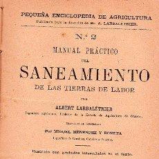 Libros antiguos: MANUAL PRACTICO DEL SANEAMIENTO DE LAS TIERRAS DE LABOR NUMERO 2. AÑO 1900 POR ALBERT LARBALETRIER. Lote 24952074