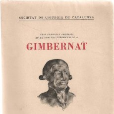 Libros antiguos: GIMBERNAT ( 3 TREBALLS SOBRE CIRUGIA ). BCN, 1936. 23X16CM. 213 P. MEDICINA. Lote 26651736