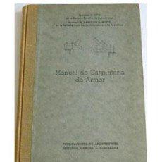 Libros antiguos: MANUAL DE CARPINTERÍA PARA ARMAR, POR C. OPIZ. TRADUCCIÓN DE B. BASSEGODA MUSTÉ. Lote 26459530