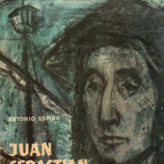 Libros antiguos: LIBRO JUAN SEBASTIAN EL CANO DE ANTONIO ESPINA. Lote 25063835