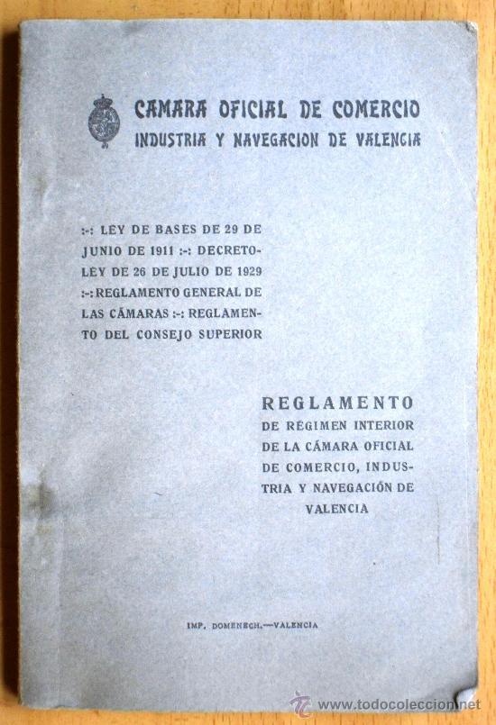 CÁMARA OFICIAL DE COMERCIO, INDUSTRIA Y NAVEGACIÓN DE VALENCIA - REGLAMENTO Y OTROS - AÑOS 30 (Libros Antiguos, Raros y Curiosos - Ciencias, Manuales y Oficios - Otros)
