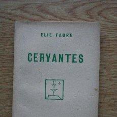 Libros antiguos: CERVANTES. FAURE (ELIE). Lote 25214411