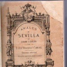 Libros antiguos: ANALES DE SEVILLA. 1872 - IMPRENTA Y LIBRERIA DE HIJOS DE FE. POR JOSE VELAZQUEZ Y SANCHEZ. Lote 26799099