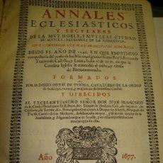 Libros antiguos: ANNALES ECLESIASTICOS Y SECULARES. SEVILLA 1677. Lote 26799103