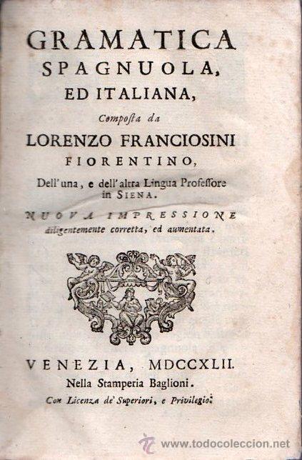 GRAMATICA ESPAÑOLA E ITALIANA. VENECIA 1742 / GRAMATICA SPAGNOULA ED ITALIANA. FRANCIOSINI (Libros Antiguos, Raros y Curiosos - Literatura - Otros)