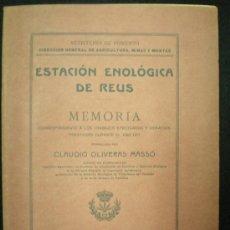 Libros antiguos: LIBRO. ENOLOGÍA. MEMORIA. ESCUELA DE VITICULTURA Y ENOLOGÍA. ESTACIÓN ENOLÓGICA DE REUS. 1913.. Lote 26868368