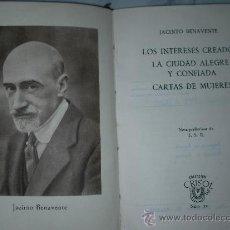 Libros antiguos: COLECCION CRISOL - LOS INTERESES CREADOS - LA CIUDAD ALEGRE Y CONFIADA ....DE JACINTO BENAVENTE. Lote 25312279
