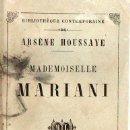 Libros antiguos: MADEMOISELLE MARIANI - ARSENE HOUSSAYE AÑO 1859. Lote 25379633