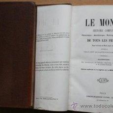 Libros antiguos: LE MONDE. HISTOIRE COMPLÈTE PITTORESQUE, ANECDOTIQUE, POLITIQUE ET MILITAIRE DE TOUS LES PEUPLES.... Lote 25380864