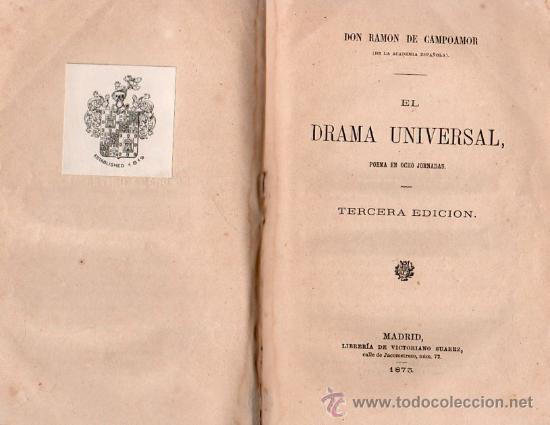 EL DRAMA UNIVERSAL DE DON RAMON DE CAMPOAMOR AÑO 1873 (Libros Antiguos, Raros y Curiosos - Literatura - Otros)